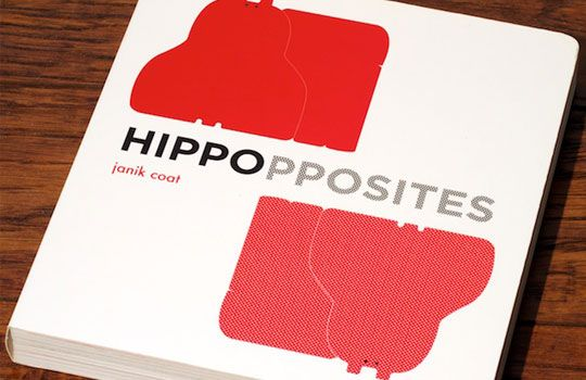 Hippopposites: A lovely new take on an old concept. May 2012.