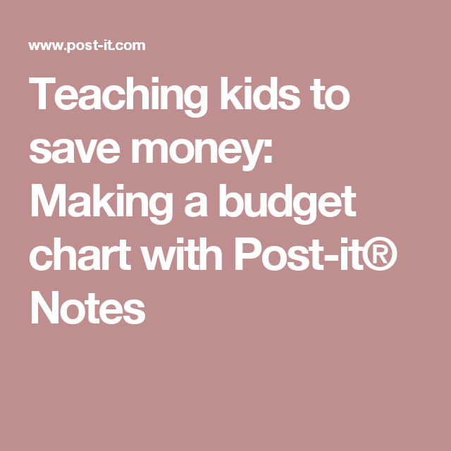 teaching kids to save money making a budget chart with post it
