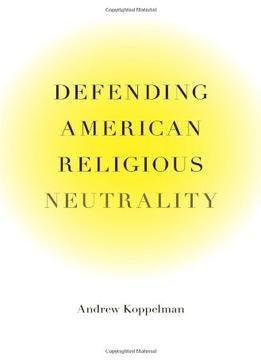 Defending American Religious Neutrality PDF