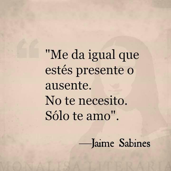 Jaime Sabines Frases Pinterest Amor Jaime Sabines Y Frases