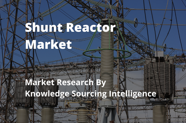 An Overview Of The Global Shunt Reactor Market In 2020 Marketing Global Knowledge