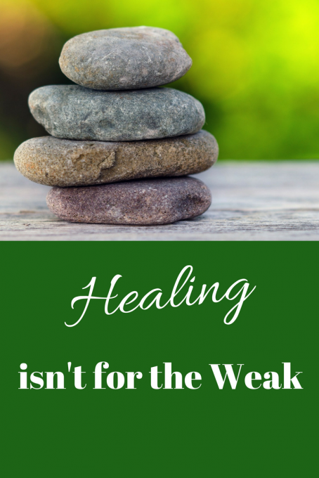 Healing isn't for the Weak #healing #musings #nourishednow