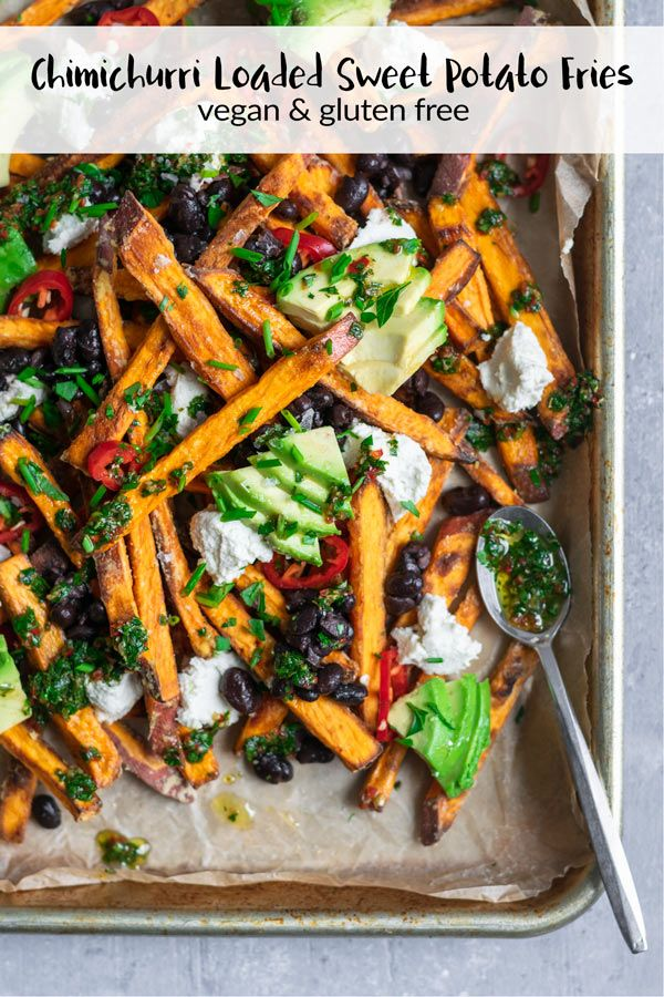 Chimichurri Loaded Sweet Potato Fries These chimichurri loaded baked sweet potato fries are topped with black beans, vegan almond cheese and avocado for a flavorful and healthy snack or meal. |