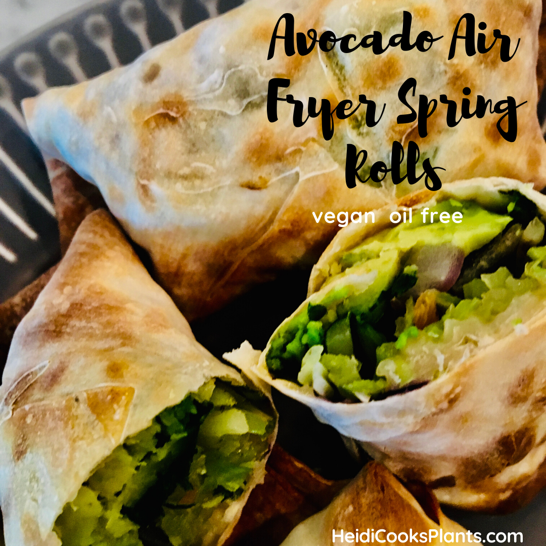 Avocado Air Fryer Spring Rolls Oil Free and Vegan in 2020