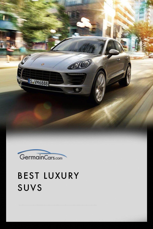 Best Luxury Suvs Of 2019 2020 Luxury Suv Best Suv Best Midsize Suv