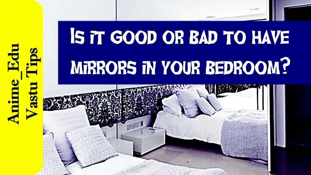 Vastu Tips Is It Good Or Bad To Have Mirrors In Your Bedroom Video Link Https Youtu Be Wpmx Hdtotc Inovative Ideas Civil Engineering Educational Videos