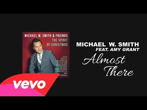 Michael W Smith Almost There Lyric Video Ft Amy Grant