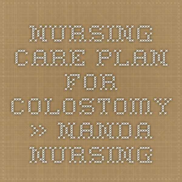 Nursing Care Plan for Colostomy » NANDA NURSING nanda - nursing care plan example