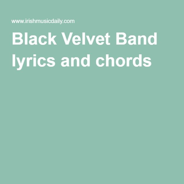 Black Velvet Band Lyrics And Chords Ukulele Pinterest Black