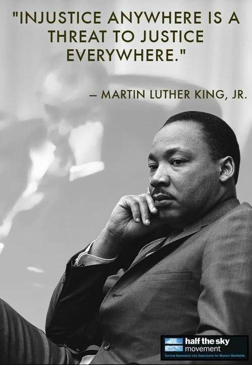 Injustice Anywhere Is A Threat To Justice Everywhere Human Rights Quotes Justice Quotes Inspirational Quotes