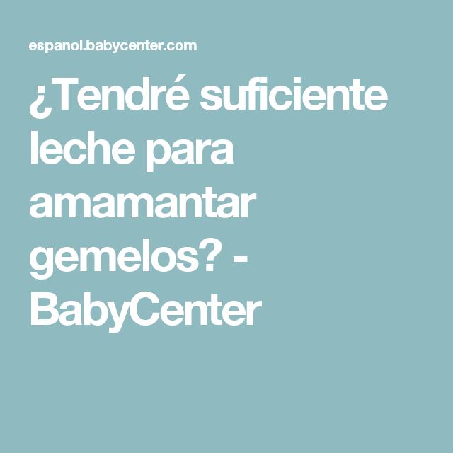 ¿Tendré suficiente leche para amamantar gemelos? - BabyCenter