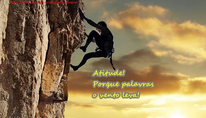 #atitude #coragem #força #vontadedevencer