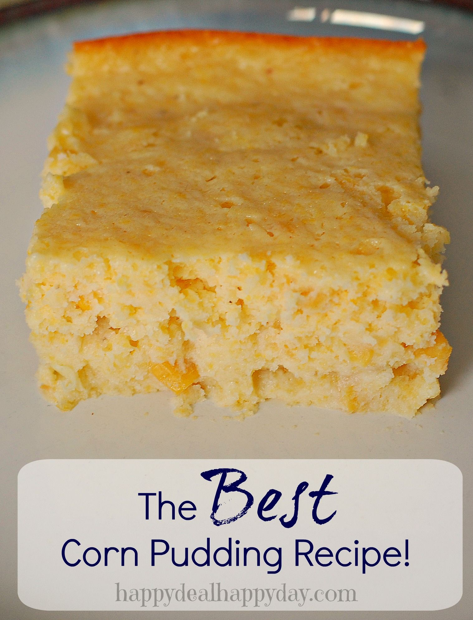 The Sweetest Best Corn Pudding Recipe Happy Deal Happy Day Recipe Corn Pudding Recipes Pudding Recipes Recipes