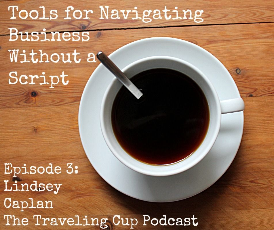 """Tools for Navigating Business Without a Script"""