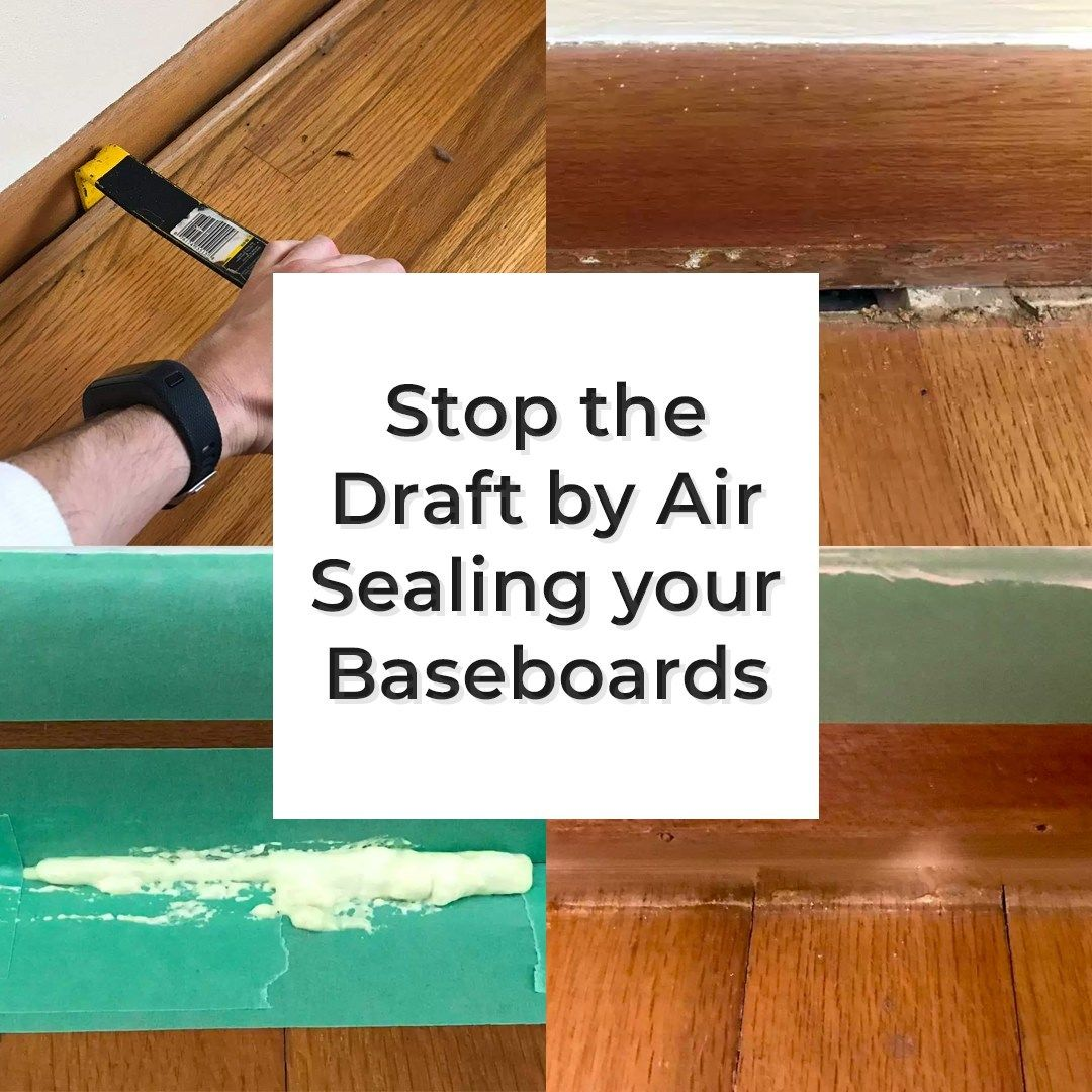Air Seal your Baseboards and Stop the Draft Real