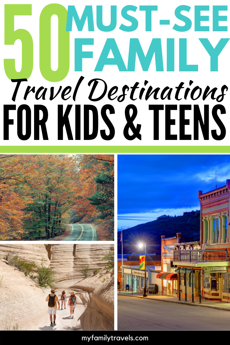 50+ Must-See Family Travel Destinations for Kids &