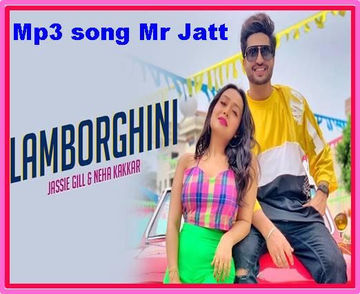 Lamborghini Jassi Gill In 2020 Mp3 Song Songs Neha Kakkar