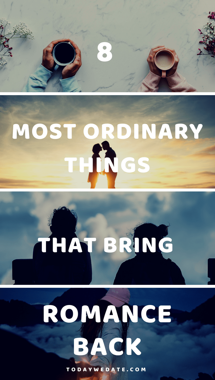 8 Most Ordinary Things That Bring The Sparks Back