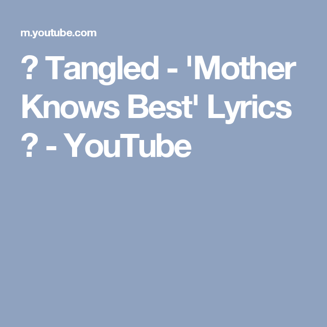 ♫ Tangled - 'Mother Knows Best' Lyrics ♫ - YouTube