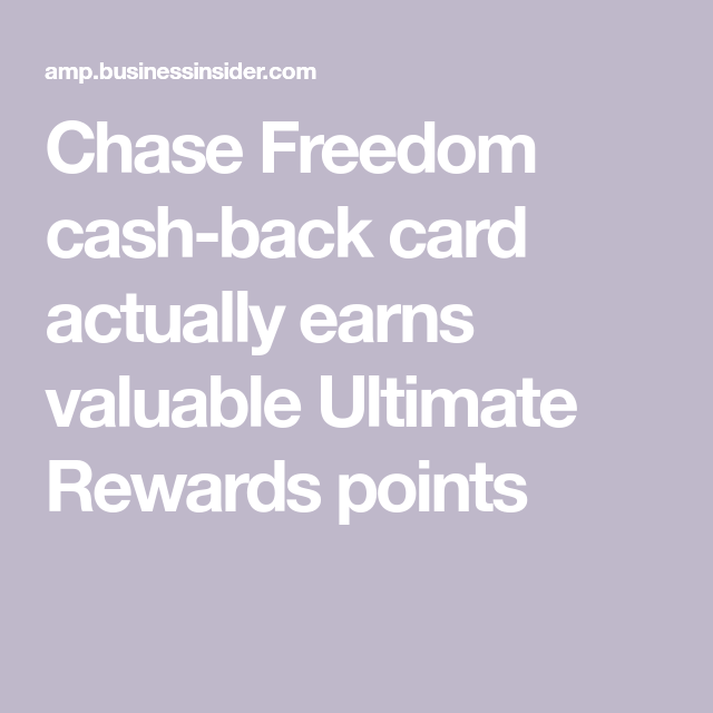 The Chase Freedom And Freedom Unlimited Aren T Just Cash Back Cards Here S How You Can Turn Their Rewards Into Travel Points Chase Freedom Freedom Travel Points