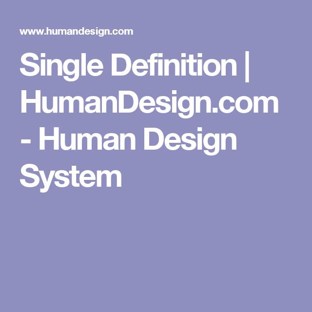 Single Definition Humandesign Com Human Design System Human Design Human Design System Design System