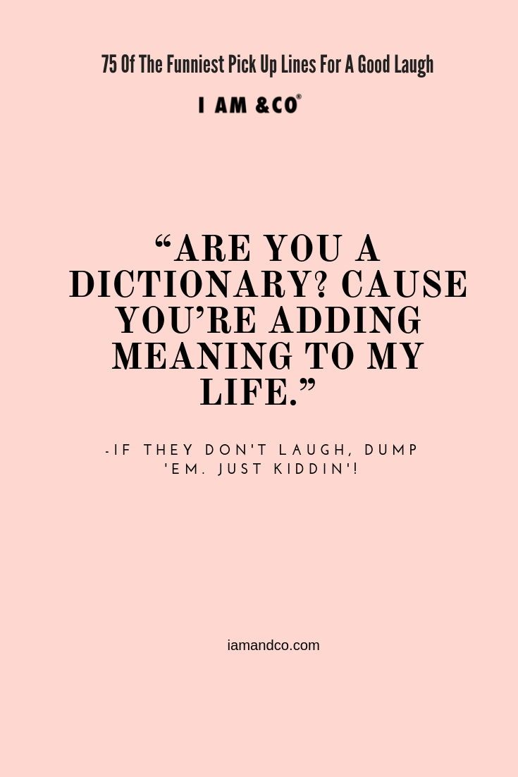 Dating 101: Run these pick up lines by someone that you're romantically interested in. Then, if you can't get a good laugh out of them RUN. Just kidding! Have fun! #funniest pick up lines #funniest pick up lines hilarious # funniest pick up lines ever #funniest pick up lines funny #funniest pick up lines lmfao