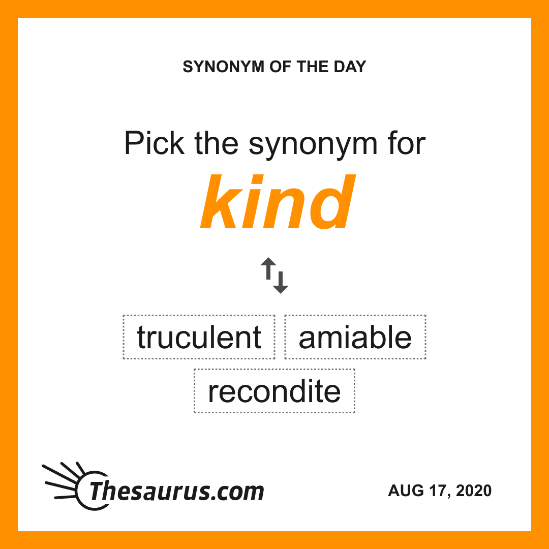 What S Another Word For Kind Synonyms Words Vocabulary Words Synonyms And Antonyms