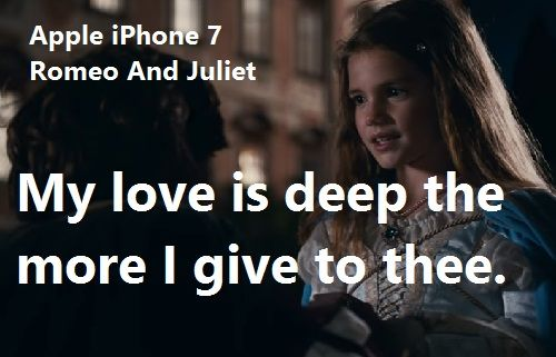Apple iPhone 7 Romeo And Juliet. My love is deep the more I give to thee.