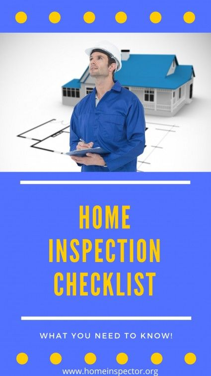 Home Inspection Checklist What To Expect From Inspections Home Inspection Real Estate Information Real Estate Advice