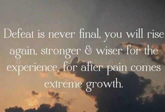 After the pain comes extreme growth.