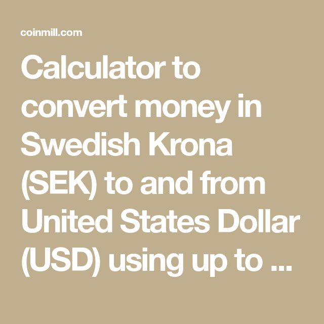 Calculator To Convert Money In Swedish Krona Sek And From United States Dollar