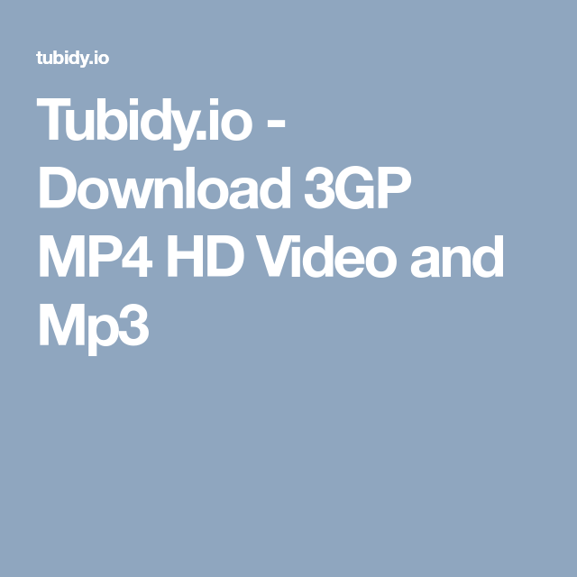 Tubidy io - Download 3GP MP4 HD Video and Mp3 | Videos in
