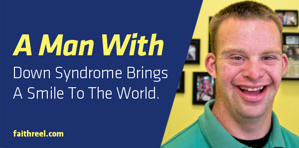 A Man With Down Syndrome Does Something Truly Remarkable & Brings A Smile To The World. - Faithreel.com