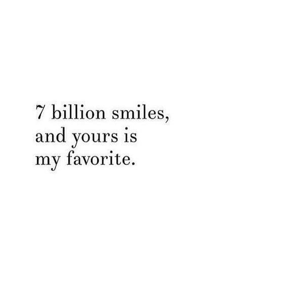 when you smile it makes me so happy that I have to smile too...I love your smile and I love you, xo