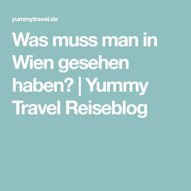 Was muss man in Wien gesehen haben? | Yummy Travel Reiseblog
