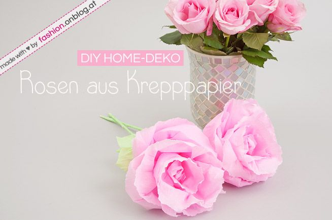 diy home deko rosen aus krepppapier fashion blog diy. Black Bedroom Furniture Sets. Home Design Ideas