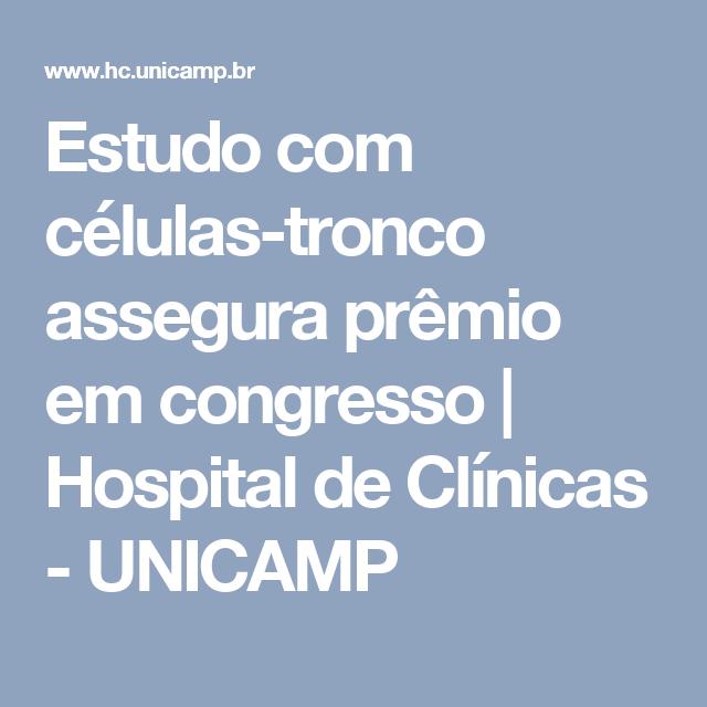 Estudo com células-tronco assegura prêmio em congresso   Hospital de Clínicas - UNICAMP
