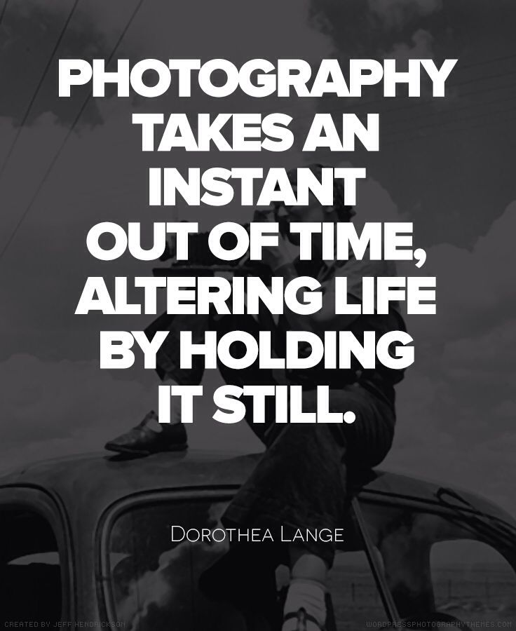Image from http://wpforphotographers.com/wp-content/uploads/2013/10/Dorothea-Lange-Quote.jpg.