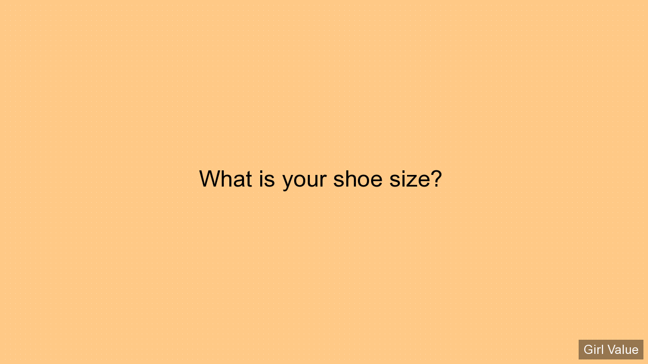 What is your shoe size?