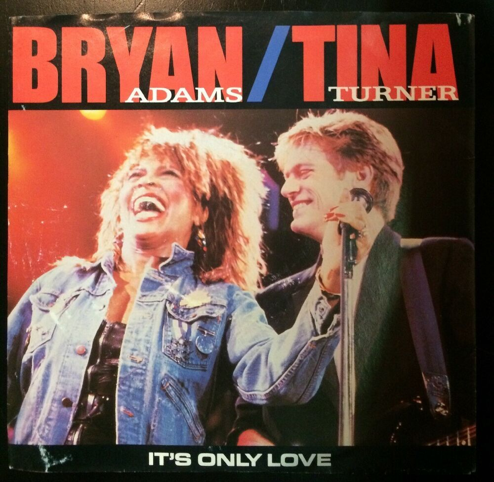Bryan Adams Tina Turner It S Only Love The Only One 7in 45rpm Ps Nm Poprock Bryanadams Tinaturner Vinylrecords Bryan Adams Tina