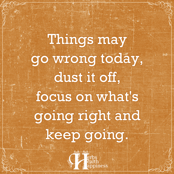 Things May Go Wrong Today Quotable Quotes Funny Quotes Quotes To Live By