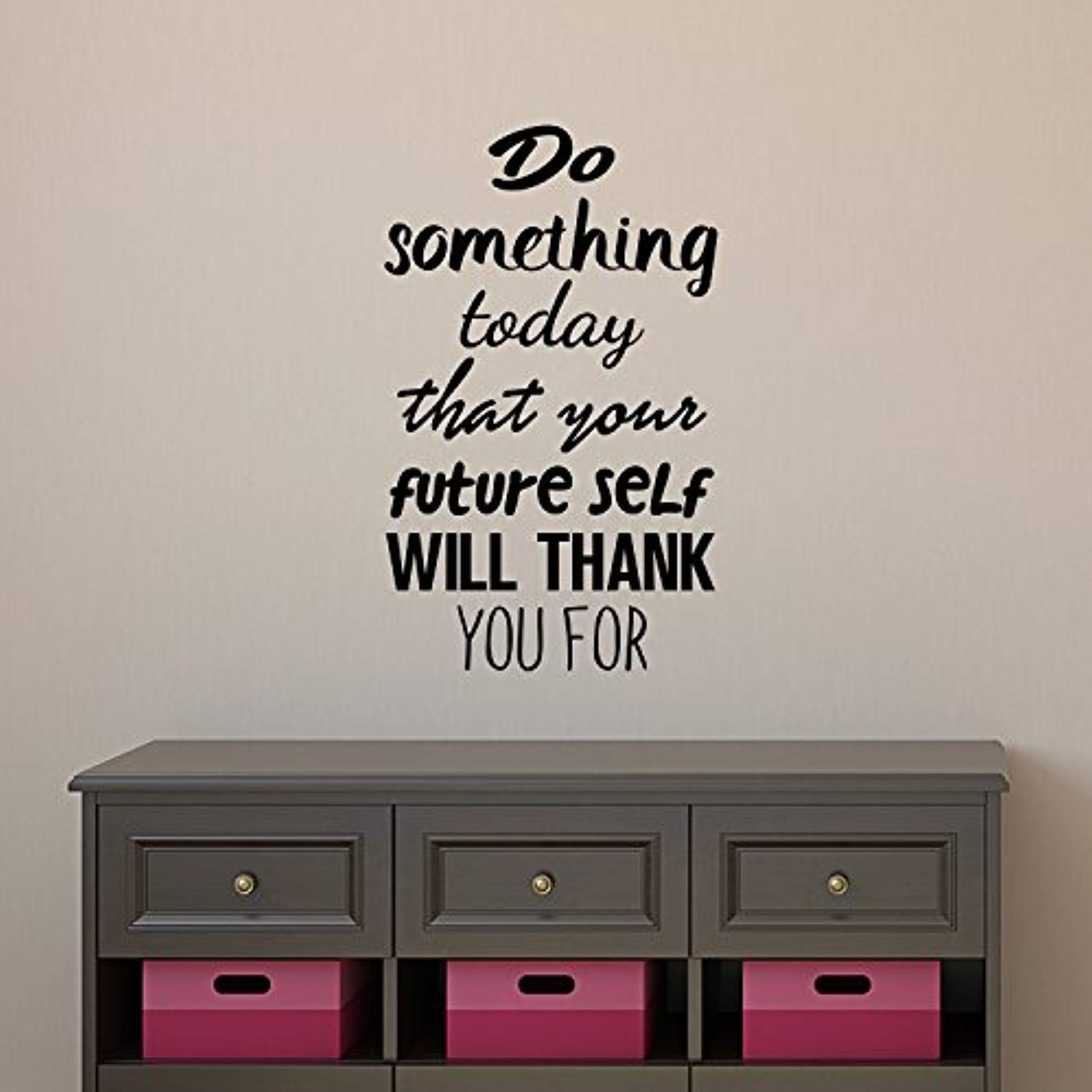 Motivational Quote Wall Art Decal Do Something Today That Your Future Self Will Thank Y Wall Stickers Quotes Vinyl Wall Decal Quote Inspirational Wall Quotes