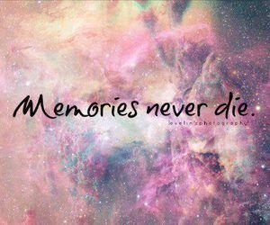 Memories Never Die Quotes Goodweedandtumblrcom Rуη In