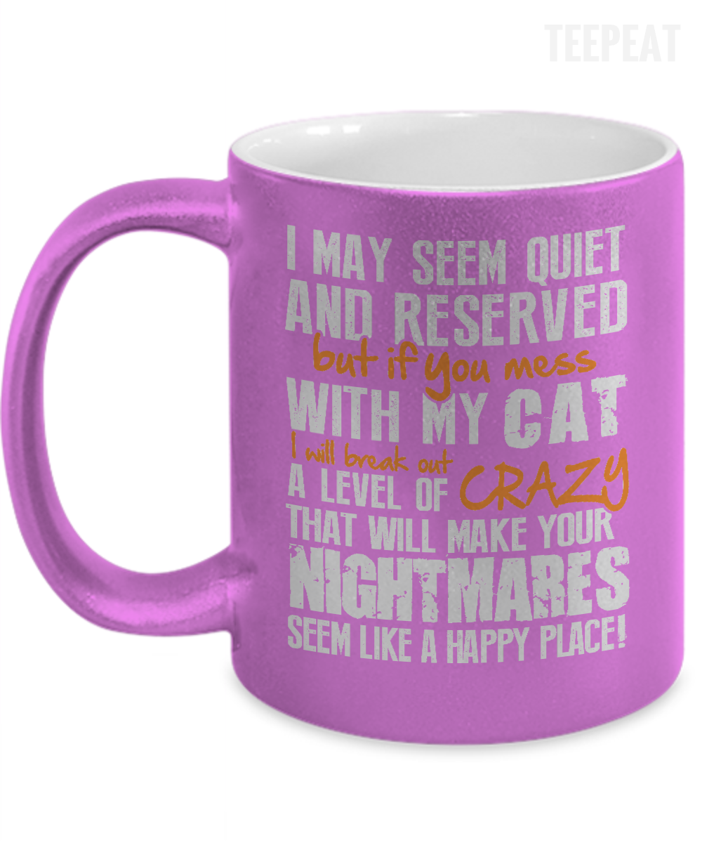 If You Mess With My Cat Metallic Mug #prints #prntable #painting #canvas #empireprints #teepeat