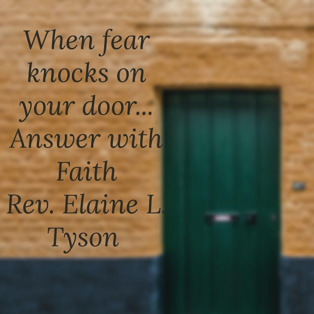 When fear knocks on your door... Answer with Faith
