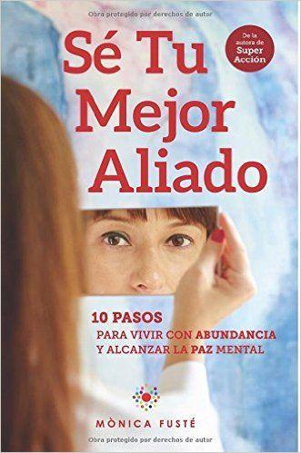 Descargar Sé Tu Mejor Aliado de Mònica Fusté PDF, Kindle, eBook, Sé Tu Mejor Aliado PDF Gratis