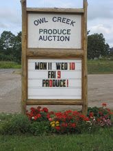 Owl Creek Produce Auction- Market -  Fredericktown, Ohio  740-627-1660     / owlcreeknews.blogspot.com /  Monday- 11:00, Wednesday- 10:00 and Friday- 9:00