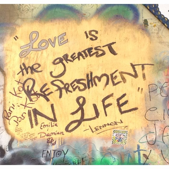 A saying on the John Lennon wall in Prague! | words to live by ...