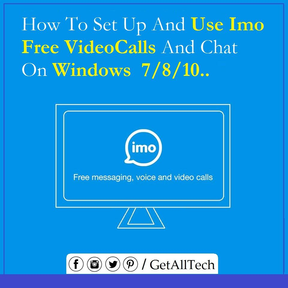 How To Set Up And Use Imo Free Video Calls And Chat On