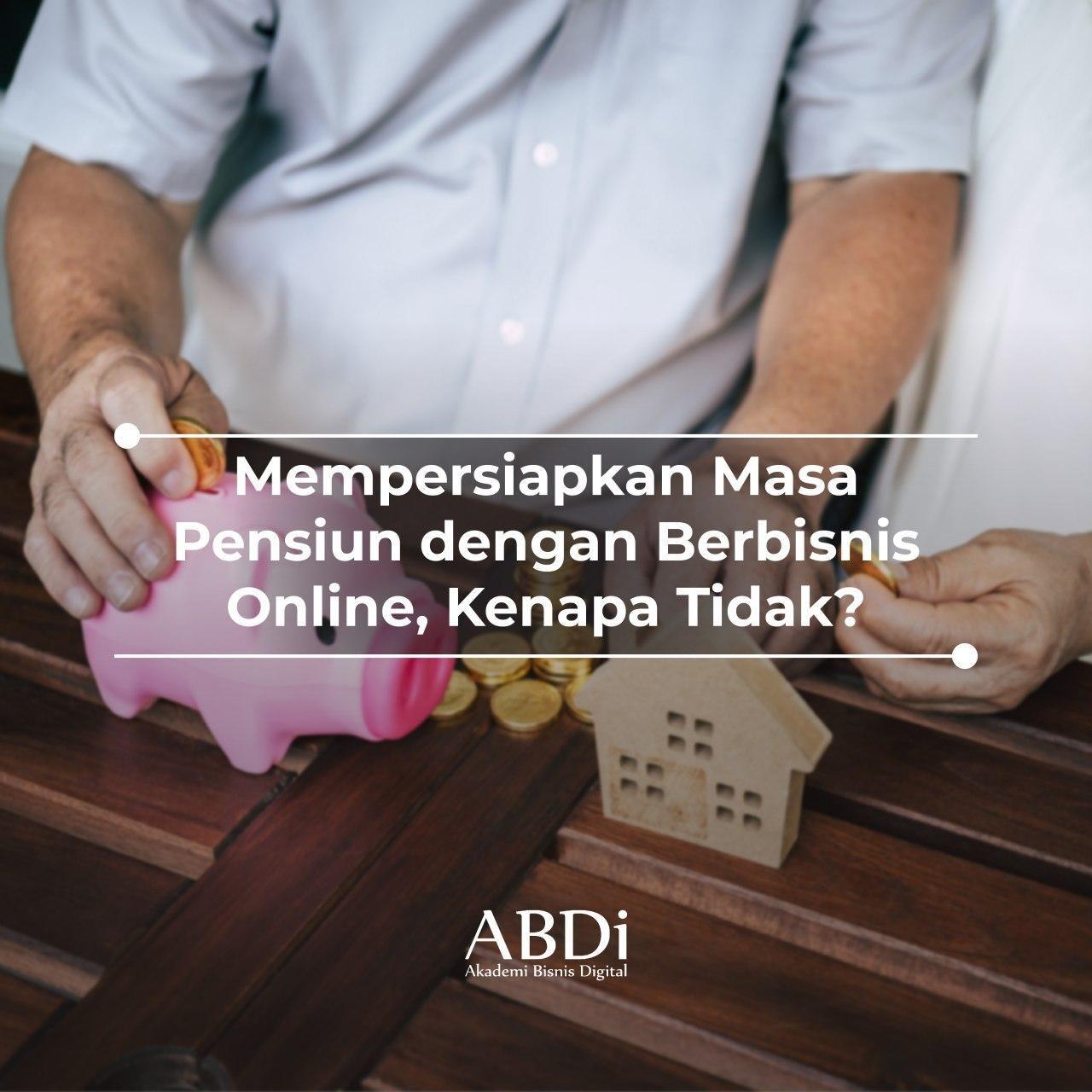 Abdi Akademi Bisnis Digital Marketing Pensiun Marketing Membaca